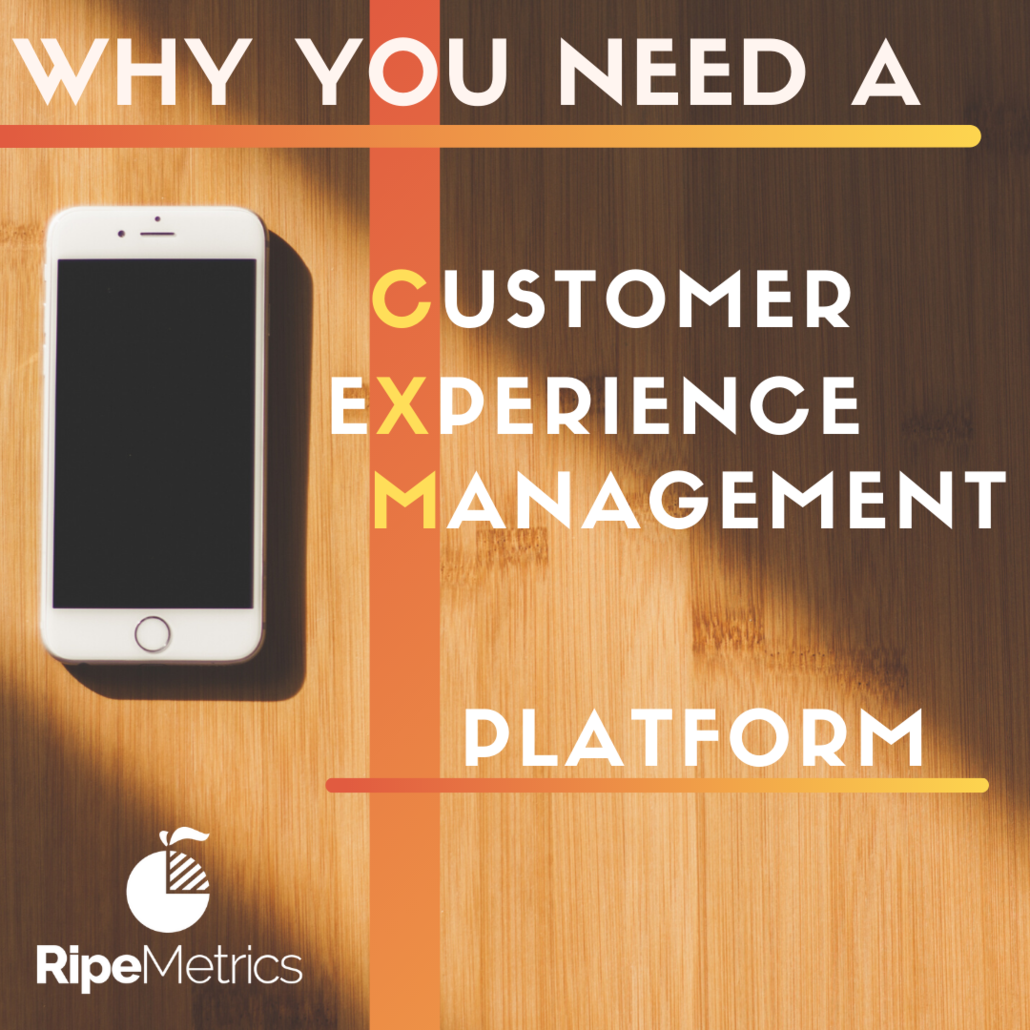 Why You Need a Customer Experience Management platform